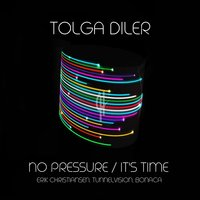 No Pressure / It's Time — Tolga Diler