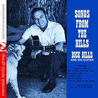 Songs from the Hills — Dick Bills