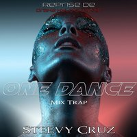 One Dance — Steevy Cruz