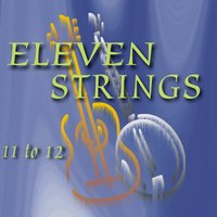 11 to 12 — Eleven Strings