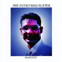 The Funky Bass Player (One Possible View) — David COCO