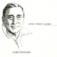 And Then Some — Earl Zindars