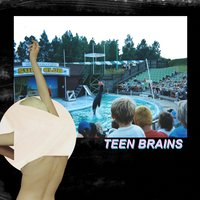 Teen Brains — Teen Brains