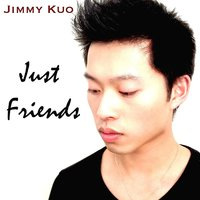 Just Friends — Jimmy Kuo