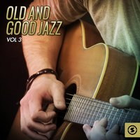 Old and Good Jazz, Vol. 3 — сборник