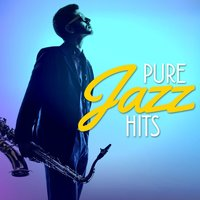 Pure Jazz Hits — Pure Jazz Relaxation