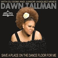 Save a Place on the Dance Floor for Me — Dawn Tallman