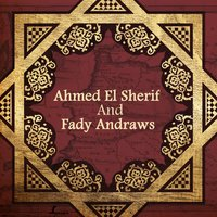 Ahmed El Sherif and Fady Andraws — Ahmed El Sherif, Fady Andraws