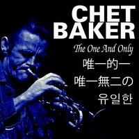 The One And Only — Chet Baker