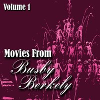 Movies From Busby Berkely Volume 1 — сборник