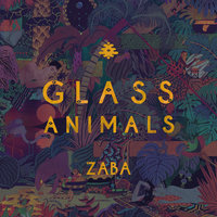 ZABA — Glass Animals