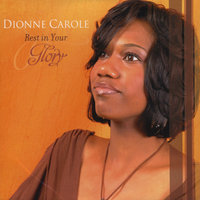Rest in Your Glory — Dionne Carole