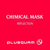 Reflection — Chimical Mask