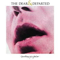 Something Quite Peculiar — The Dear And Departed