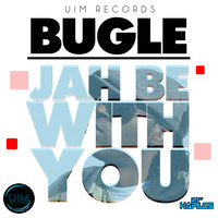 Jah Be With You — Bugle