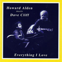 Everything I Love — Howard Alden, Dave Cliff