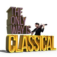 The Only Way Is Classical — London Symphony Orchestra (LSO)