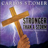 Stronger Than a Storm — Carlos St. Omer
