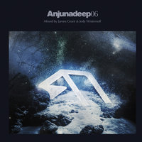 Anjunadeep 06 cd1 — James Grant & Jody Wisternoff