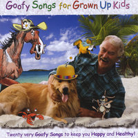 Goofy Songs for Grown Up Kids — Brent Holmes