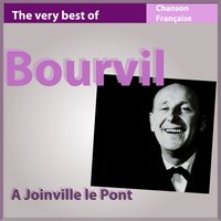 The Very Best of Bourvil: À Joinville le Pont — Andre Bourvil