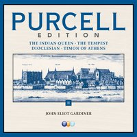 Purcell Edition Volume 2 : The Indian Queen, The Tempest, Dioclesian & Timon of Athens — Les Arts Florissants, William Christie, Concentus Musicus Wien, Nikolaus Harnoncourt, John Eliot Gardiner