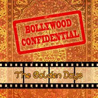 Bollywood Confidential - The Golden Days, Vol. 1 — Asha Bhosle