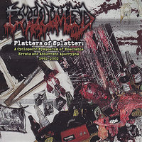Platters of Splatter: A Cyclopedic Symposium of Execrable Errata and Abhorrent Apocrypha 1992-2002 — Exhumed