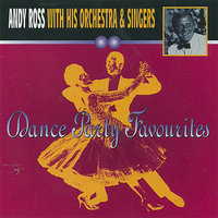 Andy Ross with his Orchestra & Singers - Dance Party Favourites — Andy Ross with His Orchestra & Singers
