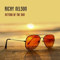 Setting Of The Sun — Ricky Nelson