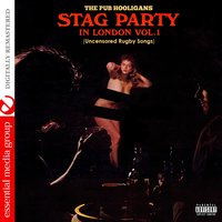 Stag Party in London - Uncensored Rugby Songs Vol. 1 — The Pub Hooligans