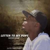 Letter to My Pops — Caleb, Nowlege
