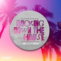 Rocking Down the House in Miami 2016 — сборник