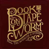All the World's a Stage — Book on Tape Worm