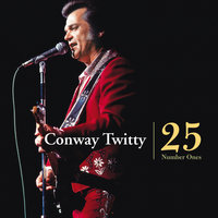 Conway Twitty - 25 Number Ones — Conway Twitty
