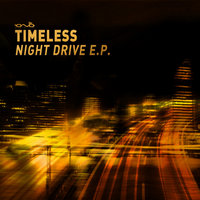 Night Drive E.P. — Timeless
