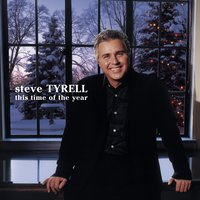 This Time Of The Year — Steve Tyrell