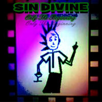 Only the Beginning — Sin Divine
