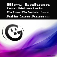 My Time My Space — Adriana Lucia, Alex Galvan, Julio San Juan