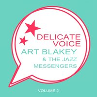 Delicate Voice — Art Blakey & The Jazz Messengers