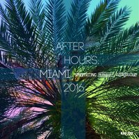 After Hours Miami 2016 — сборник