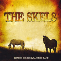 Headed For the Knacker's Yard — The Skels