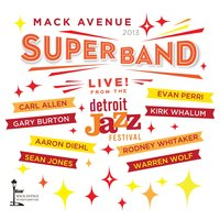 Live from the Detroit Jazz Festival - 2013 — Mack Avenue SuperBand