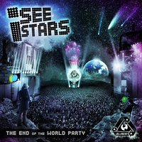 The End Of The World Party — I See Stars
