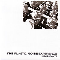 Dead Or Alive — The Plastic Noise Experience