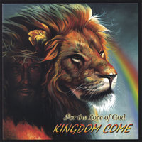 For the Love of God — Kingdom Come