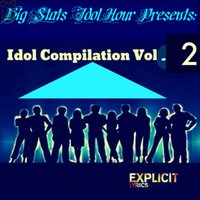 Big Stats Idol Hour Presents: Idol Compilation Vol. 2 — сборник
