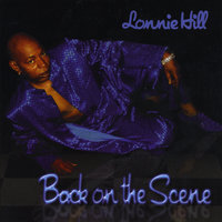 Back On The Scene — Lonnie Hill