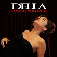 I Want You Back — Della
