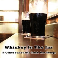 Whiskey In The Jar & Other Favourite Irish Bar Songs — сборник